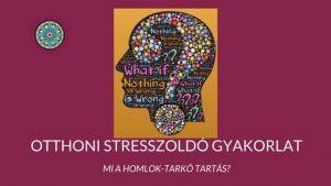 otthoni stresszoldás