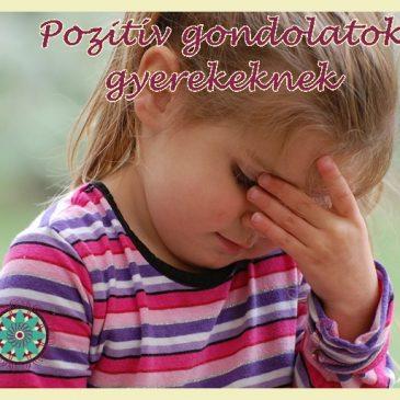 Pozitív gondolatok gyerekeknek