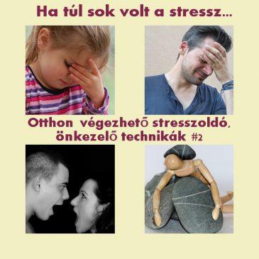 Otthon végezhető stresszoldó, önkezelő technikák #2