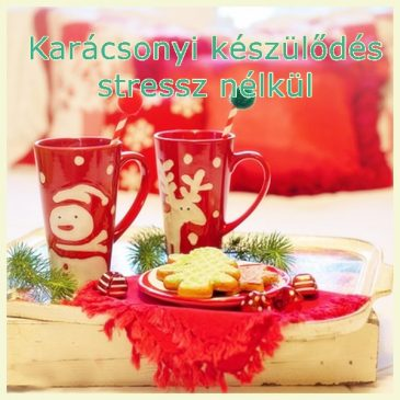Karácsonyi készülődés stressz nélkül