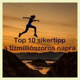 Top 10 sikertipp a tízmilliószoros napra